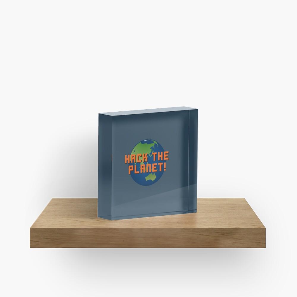 Hack The Planet! - Hackers Design Acrylic Block