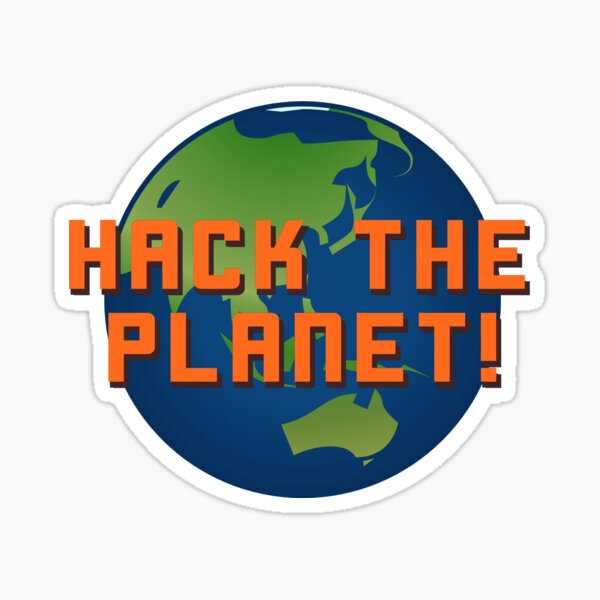 Hack The Planet! - Hackers Design Sticker