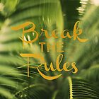 Break The Rules by ALICIABOCK