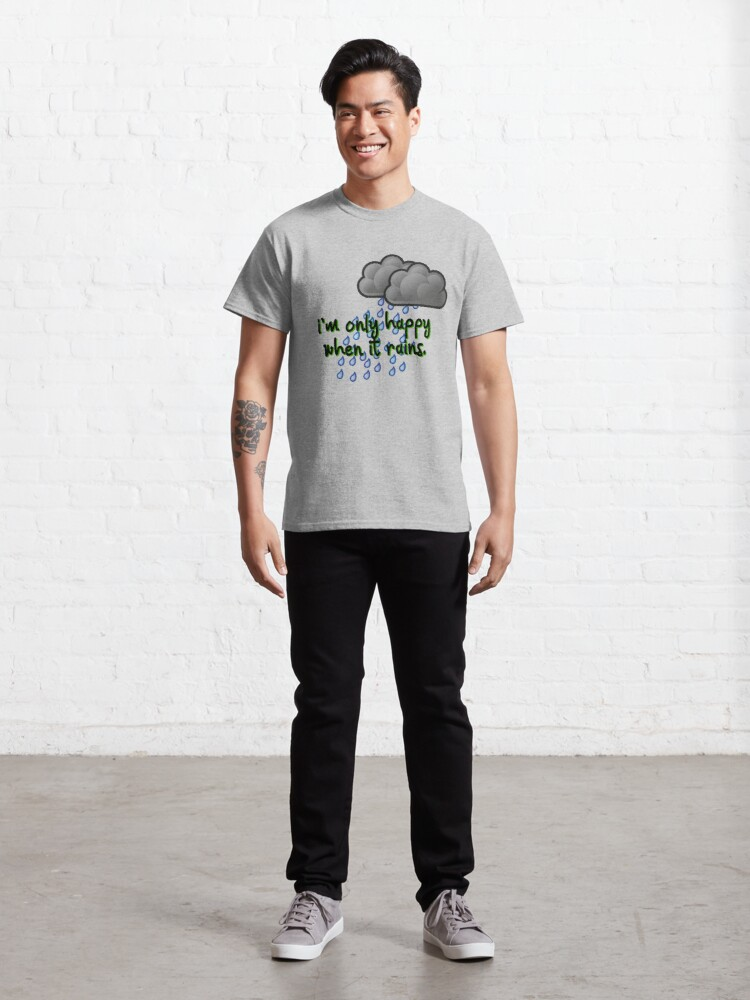 Alternate view of Only Happy When It Rains - Garbage Design Classic T-Shirt