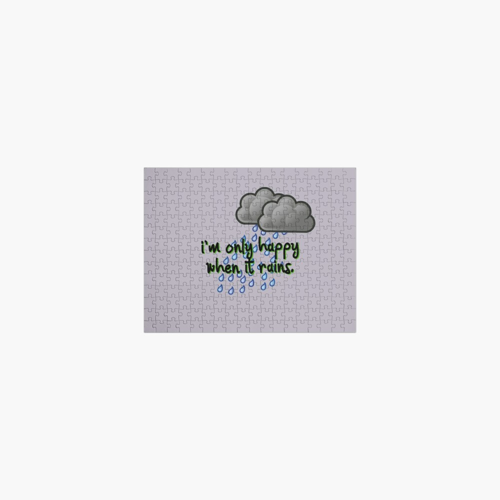 Only Happy When It Rains - Garbage Design Jigsaw Puzzle