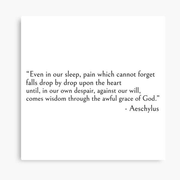 Even in our sleep - Aeschylus quote Canvas Print