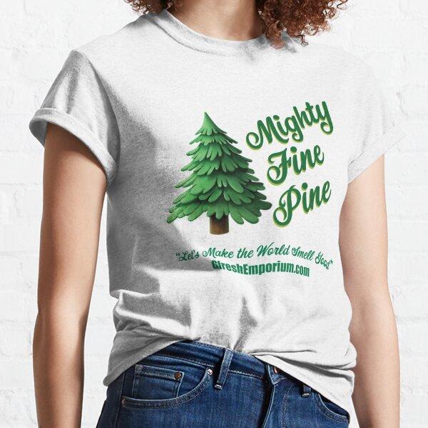 Mighty Fine Pine T Shirt Classic T-Shirt