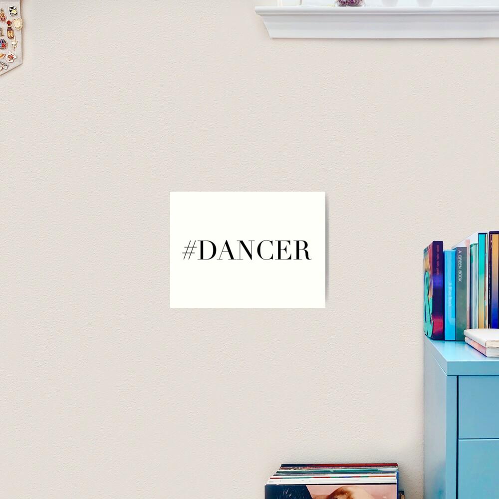 Dance Dancer Art Print