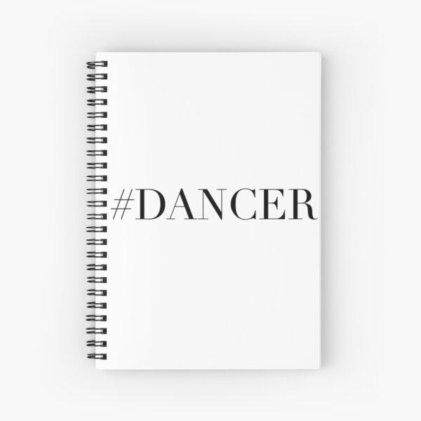 Dance Dancer Spiral Notebook