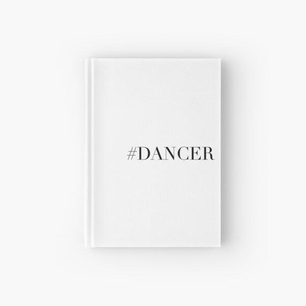 Dance Dancer Hardcover Journal