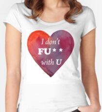 I don't fuck with you Women's Fitted Scoop T-Shirt