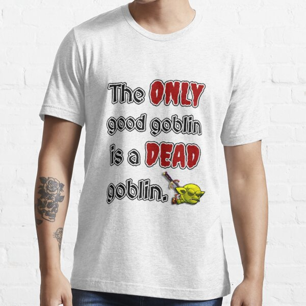 The only good goblin... Essential T-Shirt