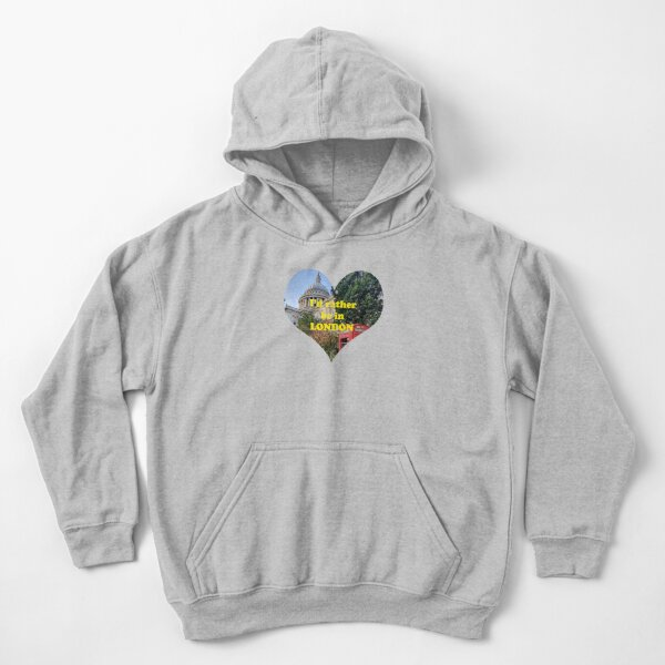 I'd Rather be in London (St Paul's Cathedral) Kids Pullover Hoodie