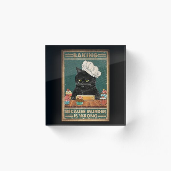 Black Cat Baking because murder is wrong cat lover gifts Acrylic Block