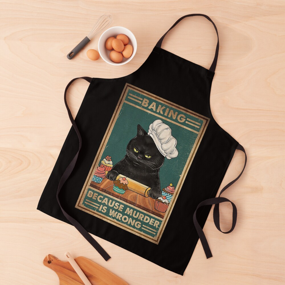 Black Cat Baking because murder is wrong cat lover gifts Apron
