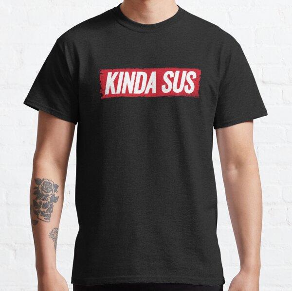 Unter uns Kinda Sus Classic T-Shirt