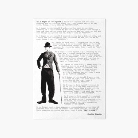 Charlie Chaplin quote ; As I began to love myself Art Board Print