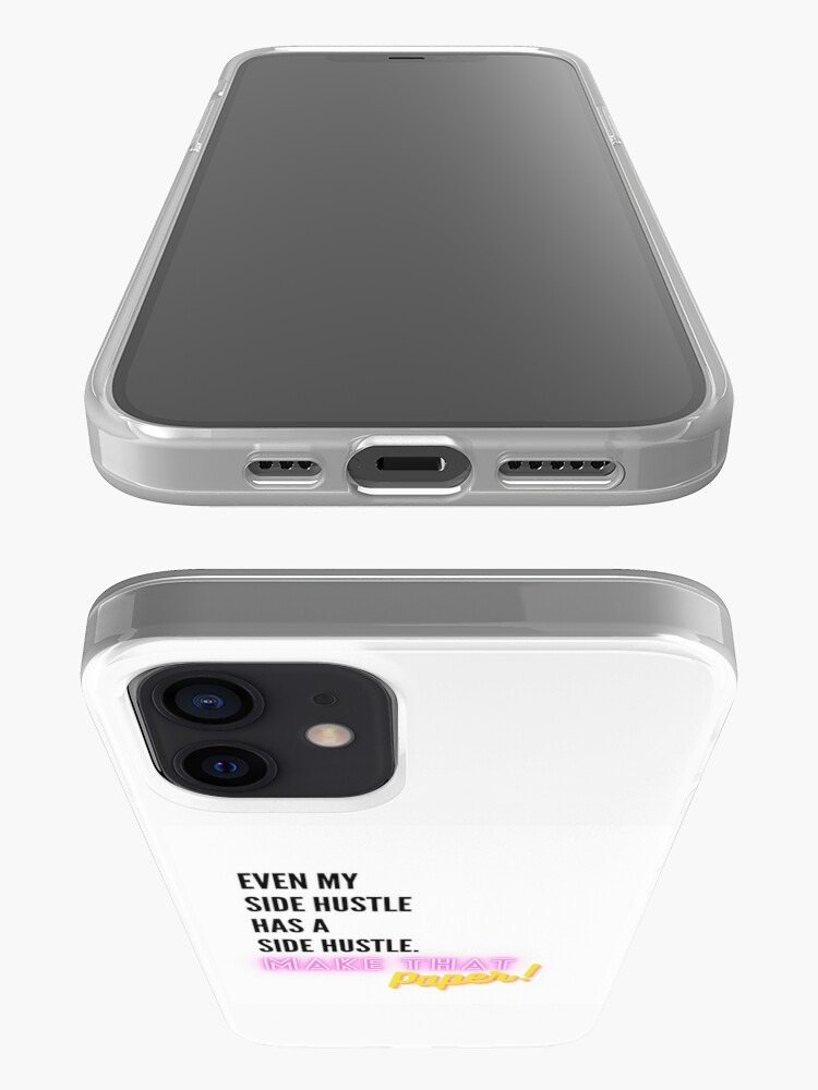 Alternate view of Even My Side Hustle Has a Side Hustle iPhone Case
