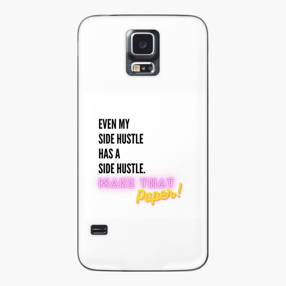Even My Side Hustle Has a Side Hustle Samsung Galaxy Phone Case