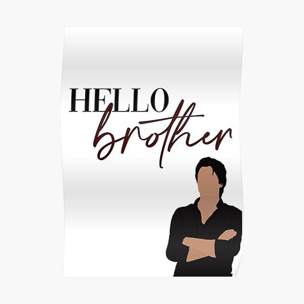 Hello Brother Damon Salvatore Vampire Diaries Poster