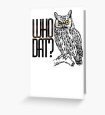 Who dat? Greeting Card