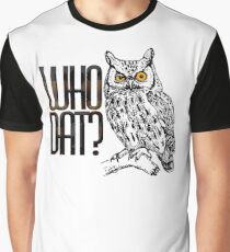 Who dat? Graphic T-Shirt