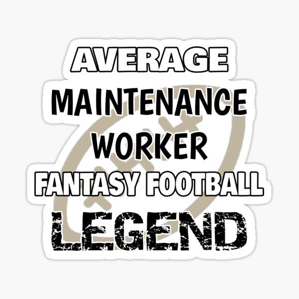 Fantasy Football Legend - Maintenance Worker Sticker