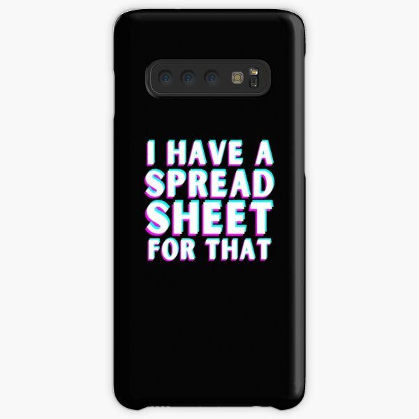 I Have A Spreadsheet For That Samsung Galaxy Snap Case
