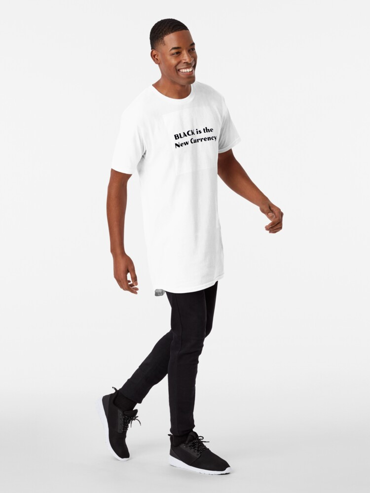 Alternate view of BLACK is the New Currency Long T-Shirt