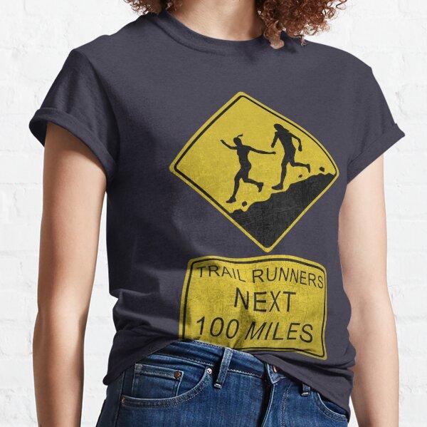 Trail Runners Ahead - Next 100 Miles  Classic T-Shirt