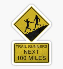 Trail Runners Ahead - Next 100 Miles  Sticker
