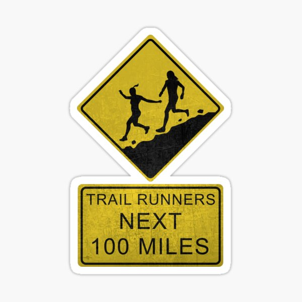 Trail Runners Ahead - Prochains 100 Miles Sticker