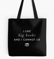 I Like Big Books and I Cannot Lie (White Type) Tote Bag
