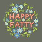 Happy Fatty by Rachele Cateyes