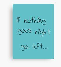 go left... Canvas Print