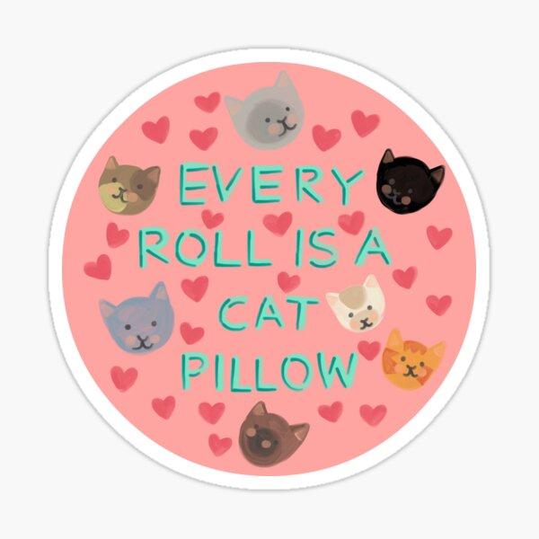 Chaque rouleau est un coussin pour chat Sticker