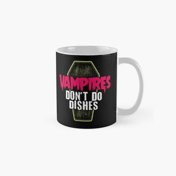 Vampires don't do dishes Classic Mug