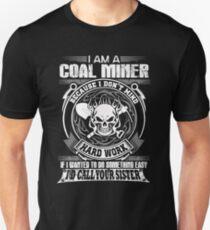 coal miner wife   Coal Miners Wife coal miners Male coal miner Coal Mi Unisex T-Shirt