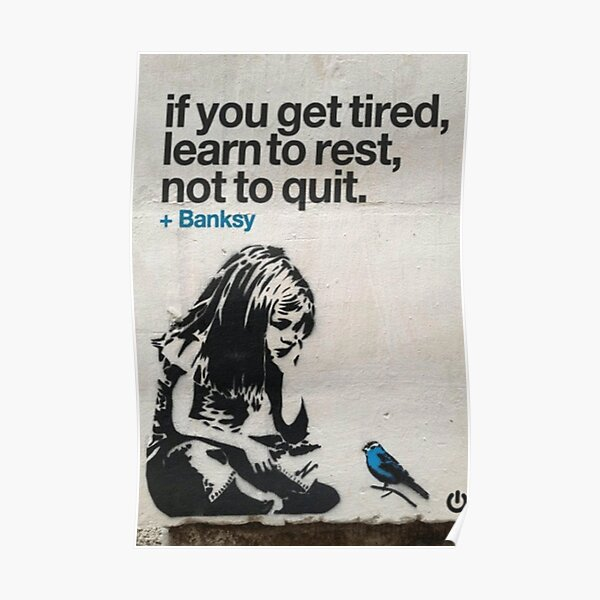 Banksy - If you get tired Poster