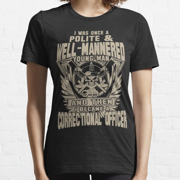 correctional officer retired correctional officer dad correctional off Essential T-Shirt