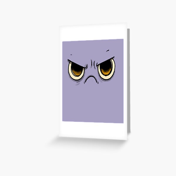 Grumpy Face but it is my normal face Greeting Card