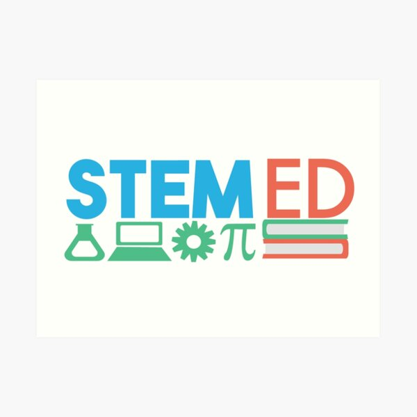 STEM education - Science, Technology, Engineering, and Mathematics  Art Print