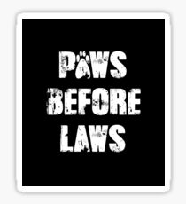 Paws Before Laws Sticker