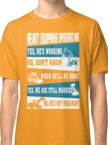 heavy equipment operator  Classic T-Shirt