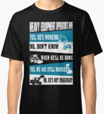 heavy equipment operator  Classic T-Shirt