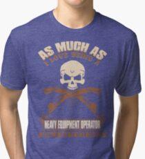 Heavy Equipment Operator Tshirts heavy equipment operator Animated sex Tri-blend T-Shirt