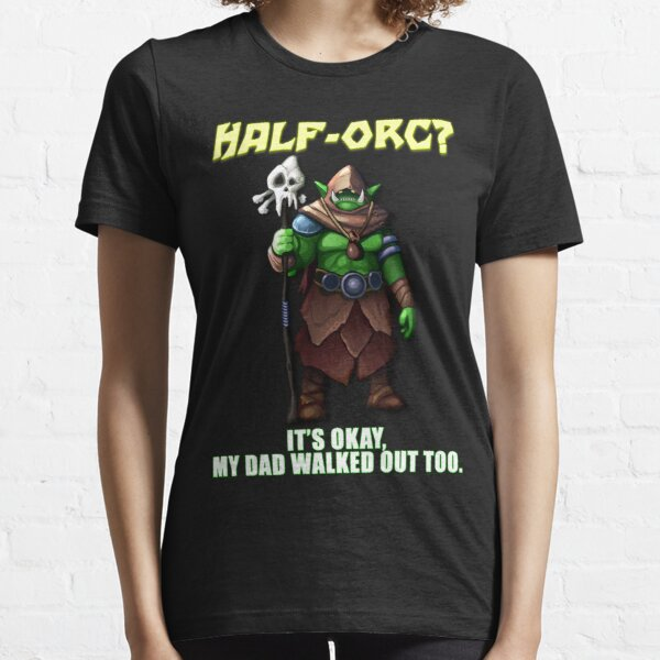 Half-orcs explained Essential T-Shirt