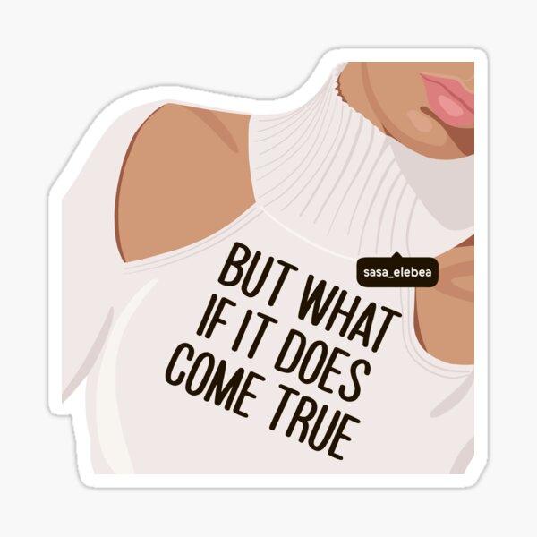 What if by Sasa Elebea Sticker