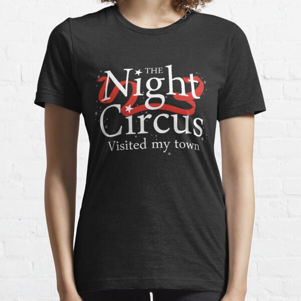 The Night Circus visited my town Essential T-Shirt