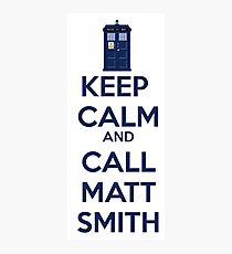 Keep Calm And Call Matt Smith Photographic Print