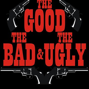 The Good the Bad and the Ugly by himmstudios