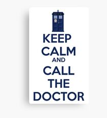 Keep Calm And call the doctor Canvas Print