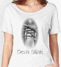 Don't Blink Weeping Angel  Women's Relaxed Fit T-Shirt