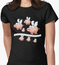 Pigs might fly Womens Fitted T-Shirt